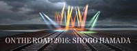 SHOGO HAMADA ON THE ROAD 2016